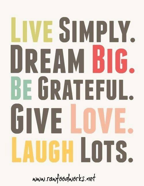 Dream big, be grateful